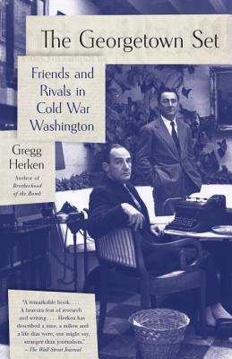 The Georgetown Set: Friends and Rivals in Cold War Washington Cover Image
