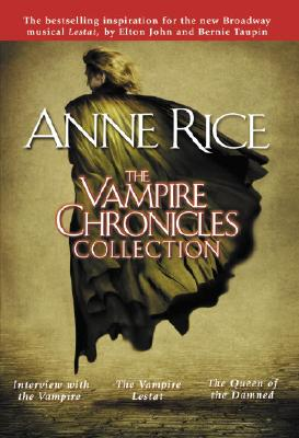 The Vampire Chronicles Collection: Interview with the Vampire, the Vampire Lestat, the Queen of the Damned Cover Image