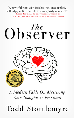 The Observer: A Modern Fable on Mastering Your Thoughts & Emotions Cover Image