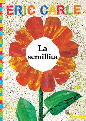 La semillita (The Tiny Seed) (The World of Eric Carle) Cover Image