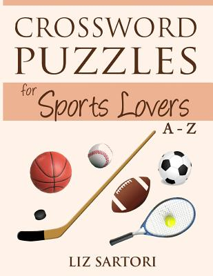 Crossword Puzzles for Sports Lovers A to Z Cover Image