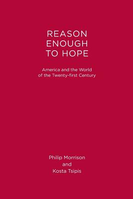 Reason Enough to Hope: America and the World of the Twenty-First Century Cover Image