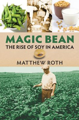 Magic Bean: The Rise of Soy in America (Culture America) Cover Image
