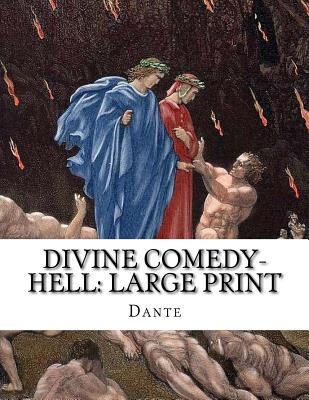 Divine Comedy- Hell: Large Print: Volume I: The Vision of Hell Cover Image