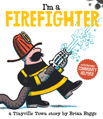 I'm a Firefighter (A Tinyville Town Book) Cover Image