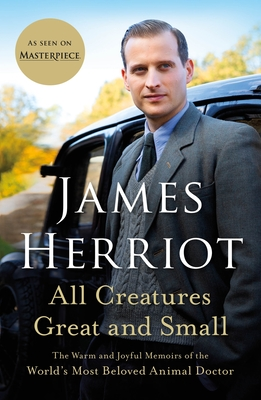 All Creatures Great and Small: The Warm and Joyful Memoirs of the World's Most Beloved Animal Doctor cover