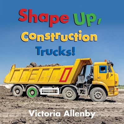 Shape Up, Construction Trucks! Cover Image