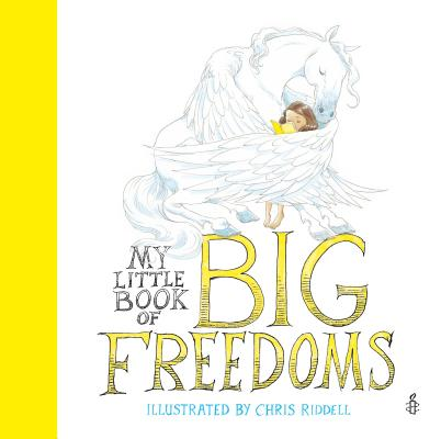 My Little Book of Big Freedoms Illustrated by Chris Riddell