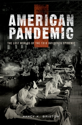 American Pandemic: The Lost Worlds of the 1918 Influenza Epidemic Cover Image