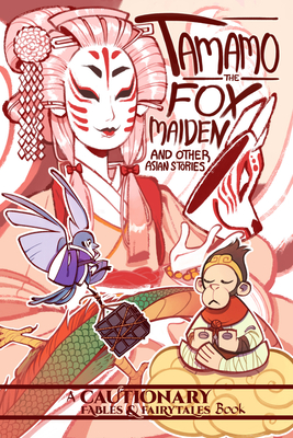 Tamamo the Fox Maiden: And Other Asian Stories Cover Image