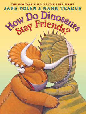 How Do Dinosaurs Stay Friends? Cover Image