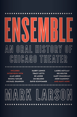 Ensemble: An Oral History of Chicago Theater Cover Image