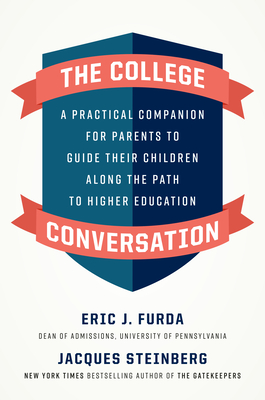 The College Conversation: A Practical Companion for Parents to Guide Their Children Along the Path to Higher Education Cover Image