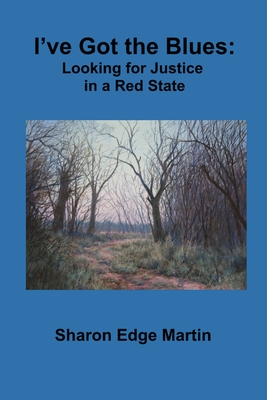 I've Got the Blues: Looking for Justice in a Red State Cover Image