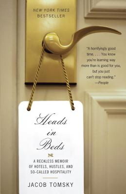 Heads in Beds: A Reckless Memoir of Hotels, Hustles, and So-Called Hospitality Cover Image