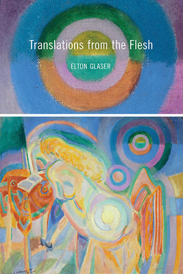 Cover for Translations from the Flesh (Pitt Poetry Series)