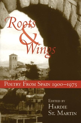 Roots & Wings: Poetry from Spain 1900-1975 Cover Image