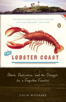The Lobster Coast: Rebels, Rusticators, and the Struggle for a Forgotten Frontier Cover Image