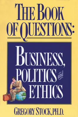 The Book of Questions: Business, Politics, and Ethics Cover Image