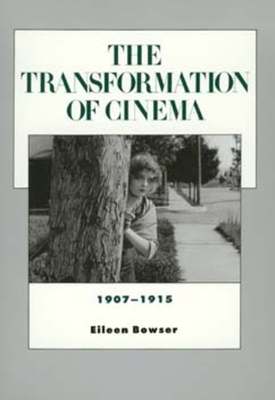 Cover for The Transformation of Cinema, 1907-1915 (History of the American Cinema #2)