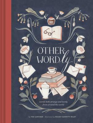 Other-Wordly: words both strange and lovely from around the world (Book Lover Gifts, Illustrated Untranslatable Word Book) cover