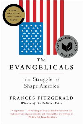 The Evangelicals: The Struggle to Shape America Cover Image