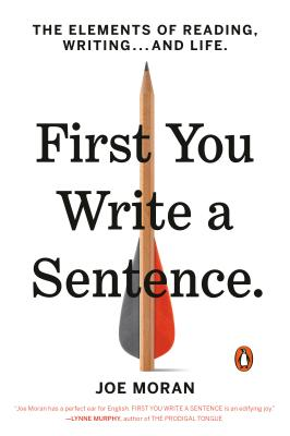 First You Write a Sentence: The Elements of Reading, Writing . . . and Life Cover Image