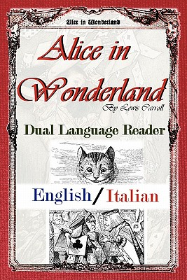 Alice in Wonderland: Dual Language Reader (English/Italian) Cover Image