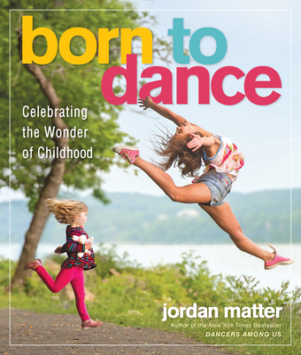 Born to Dance: Celebrating the Wonder of Childhood Cover Image