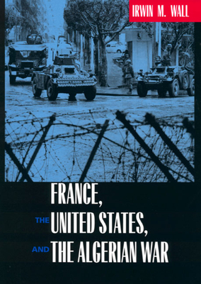 Cover for France, the United States, and the Algerian War