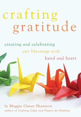 Crafting Gratitude: Creating and Celebrating Our Blessings with Hands and Heart Cover Image