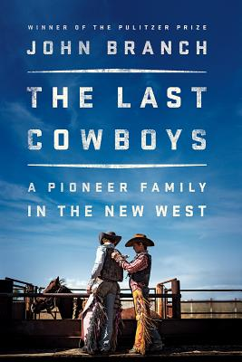 The Last Cowboys: A Pioneer Family in the New West Cover Image