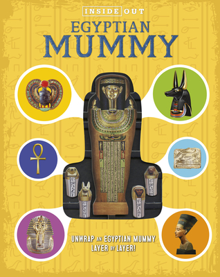 Inside Out Egyptian Mummy: Unwrap an Egyptian mummy layer by layer! Cover Image