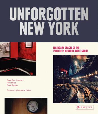 Unforgotten New York: Legendary Spaces of the Twentieth-Century  Avant-Garde Cover Image