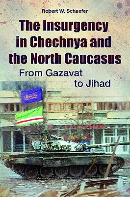 The Insurgency in Chechnya and the North Caucasus Cover