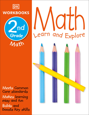 DK Workbooks: Math, Second Grade: Learn and Explore Cover Image