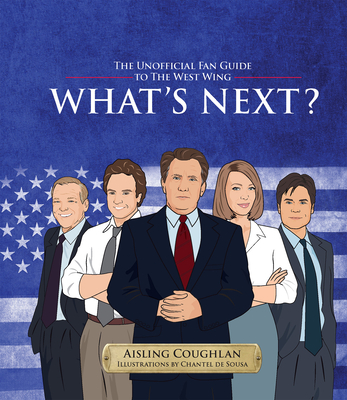 What's Next?: The Unofficial Fan Guide to the West Wing Cover Image