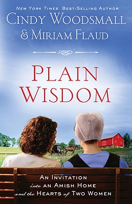 Plain Wisdom: An Invitation Into an Amish Home and the Hearts of Two Women Cover Image