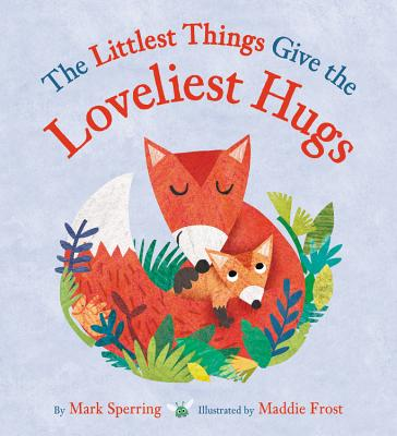 The Littlest Things Give the Loveliest Hugs Cover Image