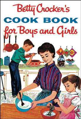 Betty Crocker's Cook Book for Boys and Girls, Facsimile Edition (Betty Crocker Cooking) Cover Image