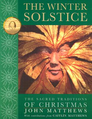 The Winter Solstice: The Sacred Traditions of Christmas Cover Image