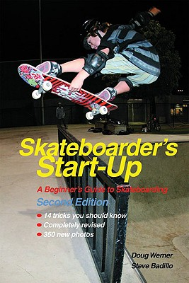 Skateboarder's Start-Up: A Beginner's Guide to Skateboarding (Start-Up Sports series) Cover Image