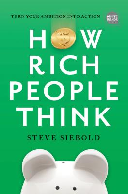 How Rich People Think: Condensed Edition Cover Image