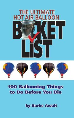 The Ultimate Hot Air Balloon Bucket List Cover Image