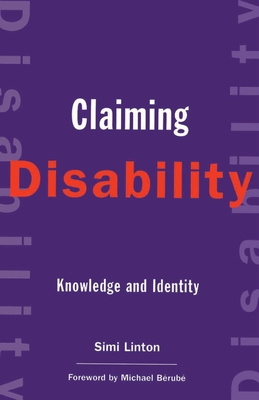 Claiming Disability: Knowledge and Identity (Cultural Front #14) Cover Image