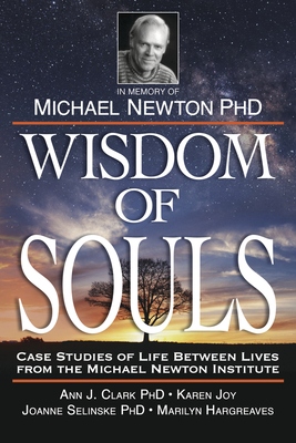 Wisdom of Souls: Case Studies of Life Between Lives from the Michael Newton Institute Cover Image