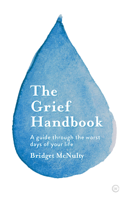 The Grief Handbook: A guide through the worst days of your life Cover Image