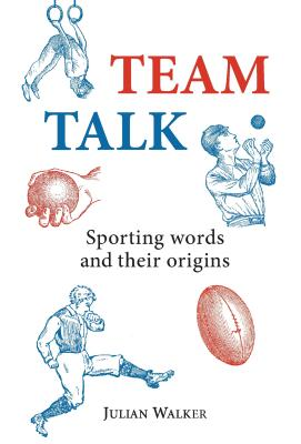 Team Talk: Sporting Words and Their Origins Cover Image