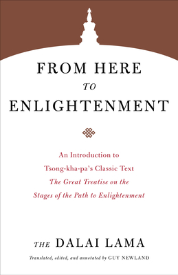 From Here to Enlightenment: An Introduction to Tsong-kha-pa's Classic Text <i>The Great Treatise on the Stages of the Path to Enlightenment</i> (Core Teachings of Dalai Lama) Cover Image