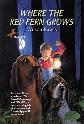 Where the Red Fern Grows: The Story of Two Dogs and a Boy Cover Image
